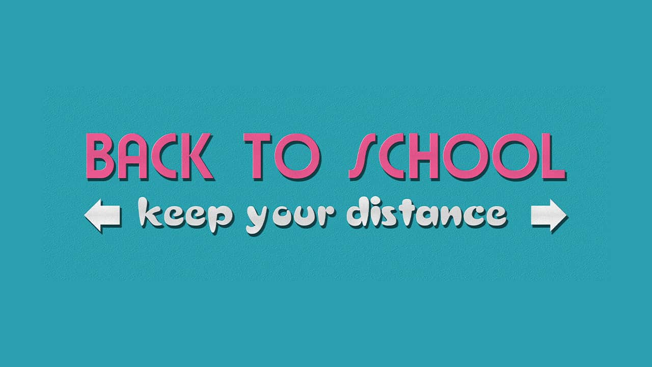 """Image of the words """"Back to School Keep Your Distance"""""""
